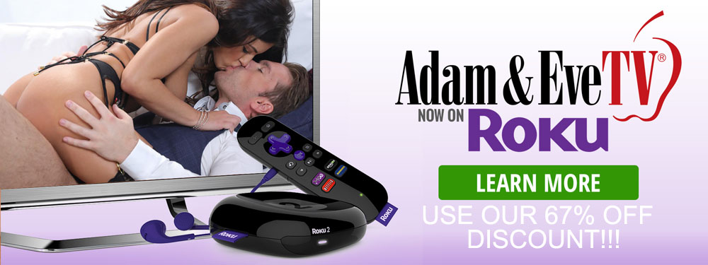 use our discount for 67% off Adam And Eve TV!
